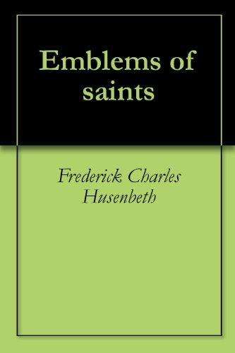 Emblems of saints por Frederick Charles Husenbeth,Augustus Jessopp,Edward Lushington Blackburne,William Marsh