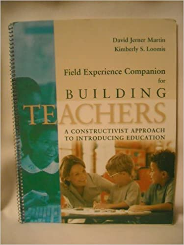Book Field Experience Companion for Building Teachers (A constructivist approach to introducing education)