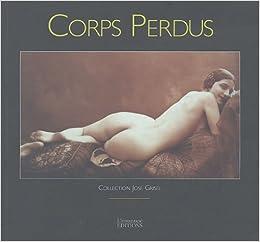 Corps Perdus Collection Jose Grisel Jose Grisel