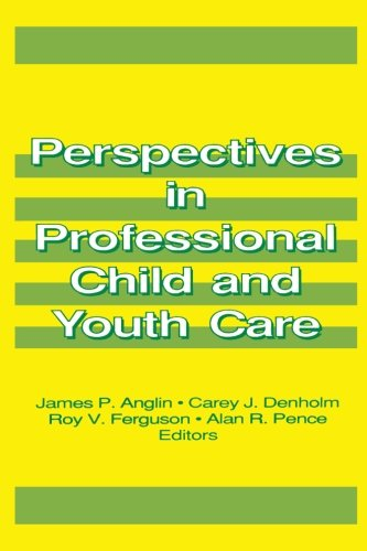 Perspectives in Professional Child and Youth Care (Prevention in Human Services Series) (Pt. 1)