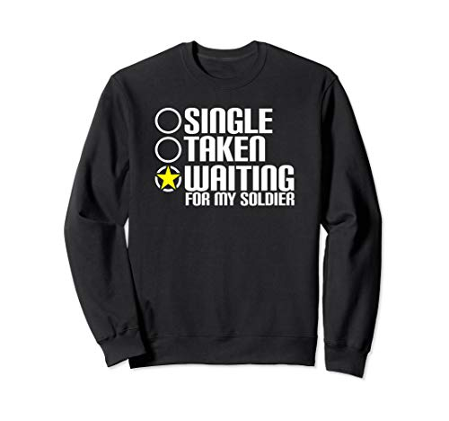 Single Taken Waiting For My Soldier Army Hero Wife  Sweatshirt (Soldier Adult Sweatshirt)