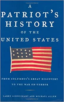 Book A Patriot's History of the United States: From Columbus's Great Discovery to the War on Terror