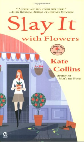Slay It with Flowers (Flower Shop Mysteries, No. 2)