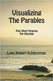 Book Visualizing the Parables: Five Short Dramas for Worship