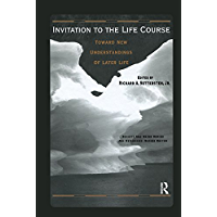 Invitation to the Life Course: Towards new understandings of later life (Society and Aging Series)