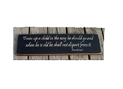 Ruskin352 Train up a child in the way he should go Proverbs 22 6 distressed style handmade wood plaque wood sign. (Proverbs Train Up A Child In The Way)