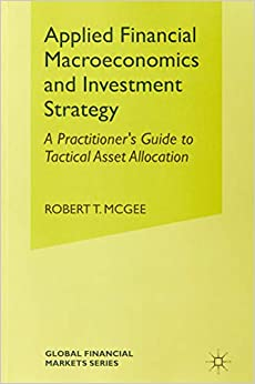 Descargar Epub Gratis Applied Financial Macroeconomics And Investment Strategy: A Practitioner's Guide To Tactical Asset Allocation