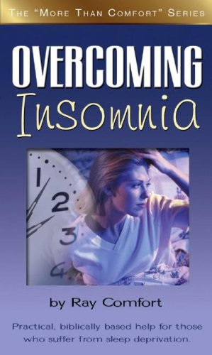 Overcoming Insomnia: Practical Help For Those Who Suffer From Sleep Deprivation (More Than Comfort)