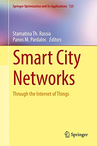 Smart City Networks  Through The Internet Of Things  Springer Optimization And Its Applications