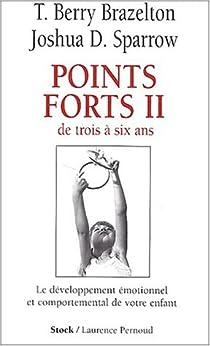 Points forts II : De trois à six ans par Brazelton
