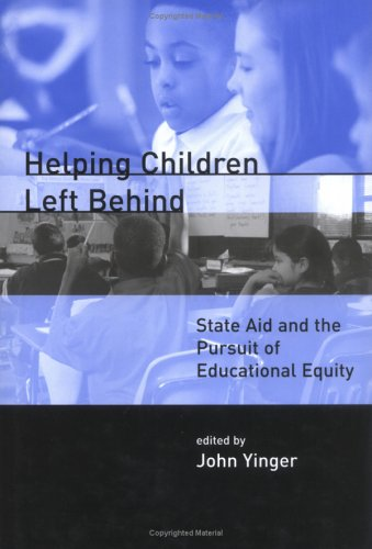 Helping Children Left Behind: State Aid and the Pursuit of Educational Equity (MIT Press) pdf