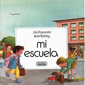 Mi Escuela (Spanish Edition) Jose Maria M. Parramon and Irene Bordoy