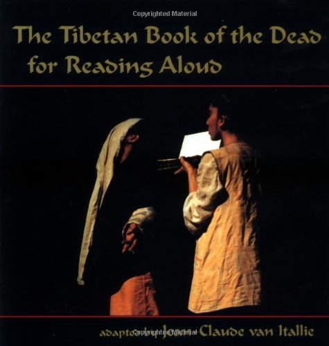 The Tibetan Book of the Dead for Reading Aloud