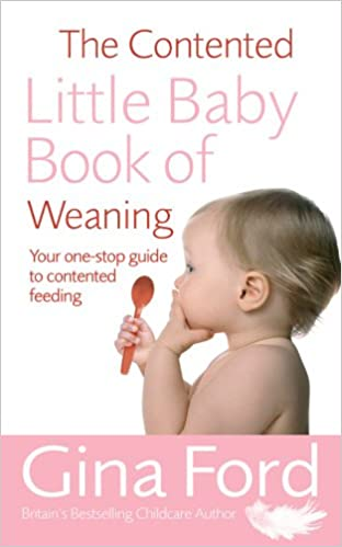 The Contented Little Baby Book Of Weaning: Amazon.co.uk: Gina Ford ...
