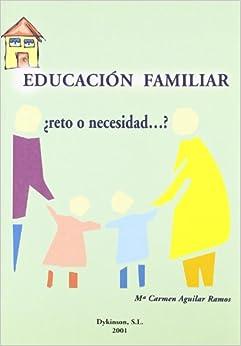 EDUCACION FAMILIAR RETO O NECESIDAD