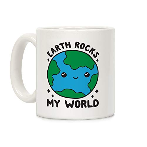 LookHUMAN Earth Rocks My World White 11 Ounce Ceramic Coffee Mug