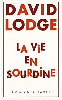 La vie en sourdine : roman, Lodge, David