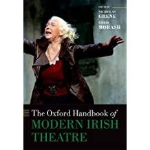 The Oxford Handbook of Modern Irish Theatre (Oxford Handbooks)