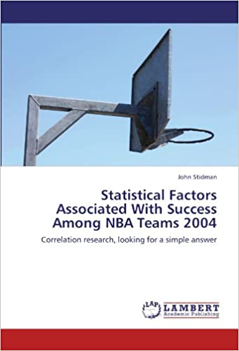 Statistical Factors Associated With Success Among NBA Teams 2004: Correlation research, looking for a simple answer