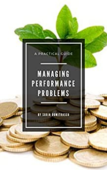 Managing Performance Problems: A Practical Guide