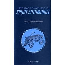 Les Incroyables du sport automobile (Albums et Beaux Livres) (French Edition)