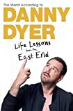 The World According to Danny Dyer: Life Lessons from the East End (Not A Series)