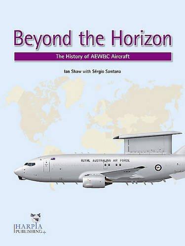 Beyond the Horizon: The History of AEW&C Aircraft pdf epub
