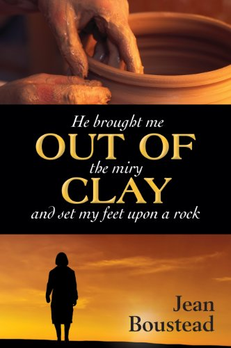 Out of Clay: He Brought me Out of the Miry Clay and Set my Feet upon a Rock