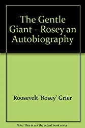 Rosey, an autobiography: The gentle giant