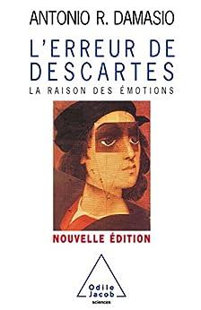 L' Erreur de Descartes: La raison des émotions (SCIENCES) (French Edition) by [Damasio, Antonio R.]