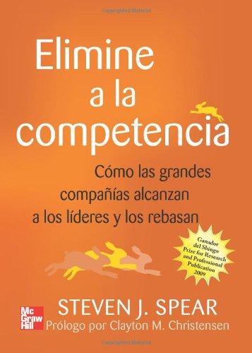 Elimine A La Competencia (Spanish Edition) [Steven Spear] (Tapa Blanda)