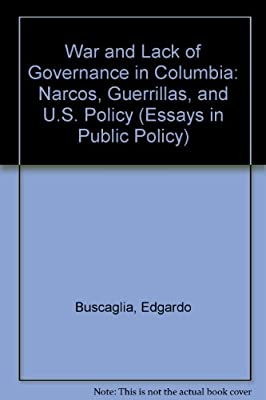 Modest Proposal Essay Ideas War And Lack Of Governance In Colombia Narcos Guerrillas And Us Policy  Essays In Public Policy No  Pmr English Essay also Process Essay Thesis Amazoncom War And Lack Of Governance In Colombia Narcos  English Essay Ideas