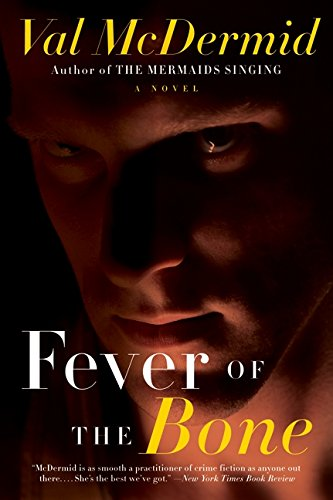 Download Fever of the Bone: A Novel (Tony Hill and Carol Jordan Series) ebook