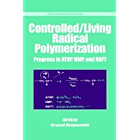 Controlled/Living Radical Polymerization: Progress in ATRP, NMP and RAFT (ACS Symposium Series)