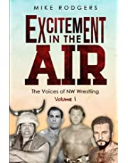 Excitement in the Air: The Voices of NW Wrestling, Volume 1
