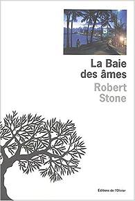 La Baie des âmes par Robert Stone