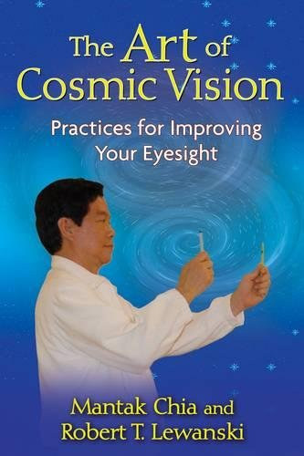 Read Online The Art of Cosmic Vision: Practices for Improving Your Eyesight PDF