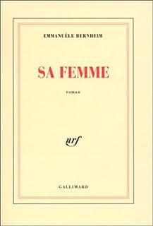 Sa femme, Bernheim, Emmanuèle
