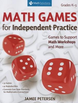 [(Math Games for Independent Practice: Games to Support Math Workshops and More )] [Author: Jamee Petersen] [Mar-2014]