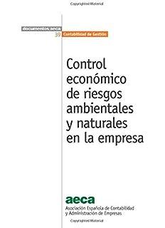 Control económico de riesgos ambientales y naturales en la empresa (Documentos AECA. Principios Contabilidad