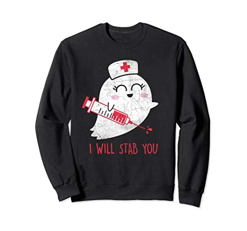 Nurse Ghost I Will Stab You Sweatshirt Funny Costume -