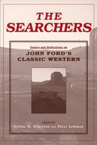 The Searchers: Essays and Reflections on John Ford's Classic Western (Contemporary Approaches to Film and Media - Dallas Ford Store Tom