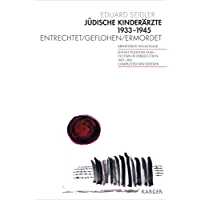 Jüdische Kinderärzte 1933-1945: Entrechtet - Geflohen - Ermordet Jewish Pediatricians - Victims of Persecution 1933-1945