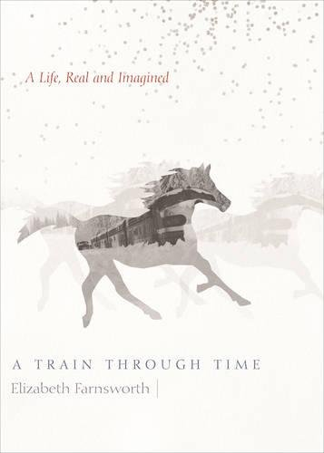 a-train-through-time-a-life-real-and-imagined