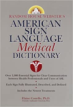 Random House Webster's American Sign Language Medical Dictionary