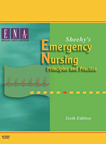 Sheehy's Emergency Nursing: Principles and Practice, 6th Edition