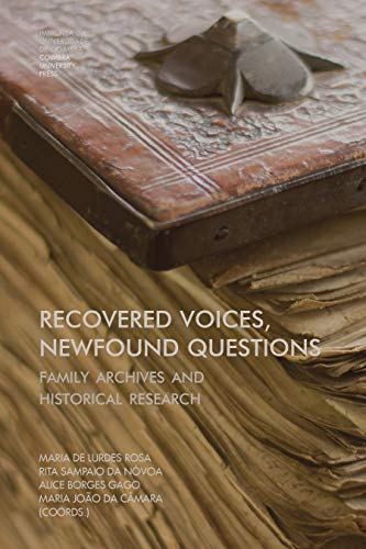 Recovered Voices, Newfound Questions: Family Archives and Historical Research