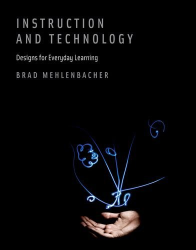 Instruction and Technology: Designs for Everyday Learning (MIT Press)