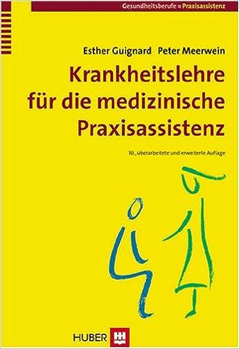 Krankheitslehre Fur Die Medizinische Praxisassistenz Amazon De Esther Guignard Peter Meerwein Bucher