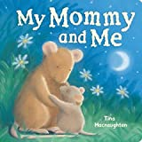 My Mommy and Me, Tina Macnaughton, 1561486078